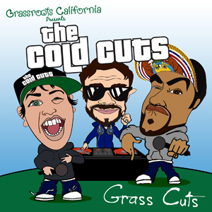 Grassroots California Presents - The Cold Cuts - Grass Cuts
