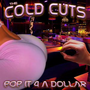 The Cold Cuts - Pop It 4 A Dollar Mixtape
